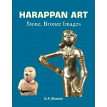 HARAPPAN ART (Stone, Bronze Images)