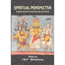 Spiritual Perspective: Essays In Mysticism And Metaphysics